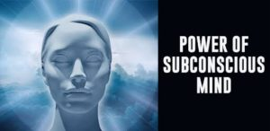 Unleash The Power of Your Subconscious Mind
